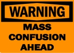 warning-mass-confusion-ahead1