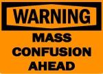 warning-mass-confusion-ahead1